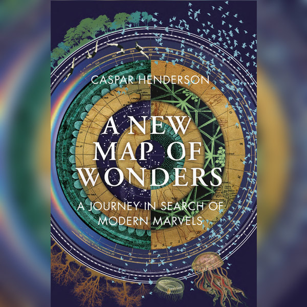 A New Map of Wonders - with Caspar Henderson - National