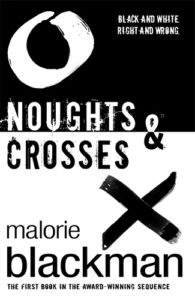 Noughts and Crosses by Malorie Blackman book cover