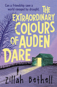 The Extraordinary Colours of Auden Dare by Zillah Bethell book cover