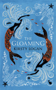 The Gloaming by Kirsty Logan book cover