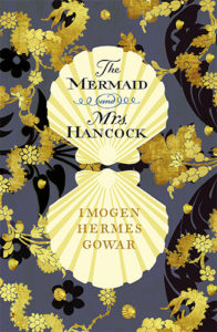 The Mermaid and Mrs Hancock by Imogen Hermes Gowar book cover