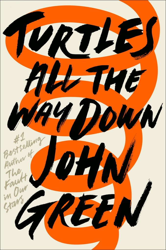 Turtles All The Way Down – John Green