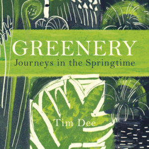 Front cover of 'Greenery' by Tim Dee