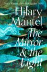 'The Mirror and the Light' by Hilary Mantel