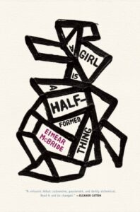 Book cover for 'A Girl is a Half-Formed Thing'